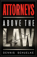 'Attorneys Above The Law'