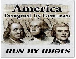 America_Run_by_Idiots